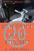 Twentieth Century Theatre : a Sourcebook (95 Edition)