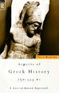 Aspects of Greek History 750 323 BC A Source Based Approach