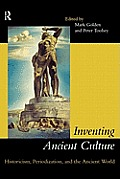 Inventing Ancient Culture: Historicism, Periodization and the Ancient World