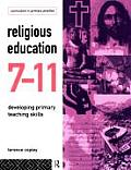 Religious Education 7-11: Developing Primary Teaching Skills