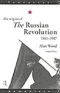Origins Of The Russian Revolution 1861