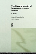 Cultural Identity of Seventeenth Century Woman A Reader