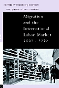 Migration & the International Labour Market, 1850-1939