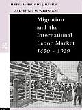Migration & the International Labour Market, 1850-1939