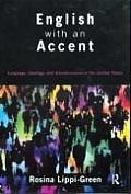 English with an Accent: Language, Ideology, and Discrimination in the United States