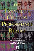 Twentieth Century Performance Reader