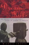 Dream That Kicks: The Prehistory & Early Years of Cinema in Britain
