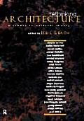 Rethinking Architecture : Reader in Cultural Theory (97 Edition)