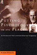 Putting Psychology in Its Place: An Introduction from a Critical Historical Perspective