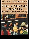 Ethical Primate Humans Freedom & Moralit