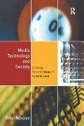 Media Technology & Society A History From the Telegraph to the Internet