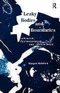 Leaky Bodies & Boundaries Feminism Postmodernism & BioEthics