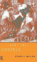 The Social World of Jesus and the Gospels