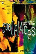 Cool Places : Geographies of Youth Cultures (98 Edition)