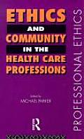 Ethics and Community in the Health Care Professions
