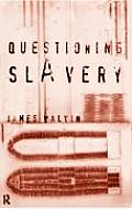 Questioning Slavery