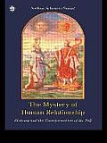 Mystery of Human Relationship Alchemy & the Transformation of Self