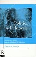 Politics in Indonesia Democracy Islam & the Ideology of Tolerance