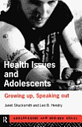 Health Issues and Adolescence: Growing Up, Speaking Out