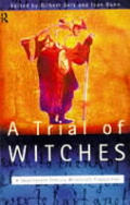 Trial of Witches A Seventeenth Century Witchcraft Prosecution