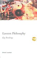 Eastern Philosophy : the Key Readings (00 Edition)