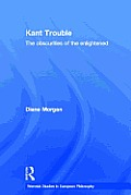 Kant Trouble: The Obscurities of the Enlightened