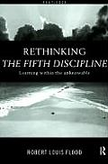 Rethinking the Fifth Discipline Learning Within the Unknowable
