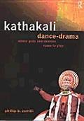 Kathakali Dance-drama : Where Gods and Demons Come To Play (00 Edition)