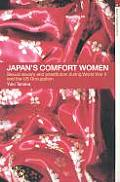 Japans Comfort Women Sexual Slavery & Prostitution During World War II & the Us Occupation