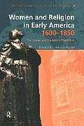 Women and Religion in Early America,1600-1850: The Puritan and Evangelical Traditions