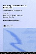 Routledge Research in Education #1: Learning Communities in Education: Issues, Strategies and Contexts