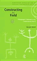 Constructing the Field : Ethnographic Fieldwork in the Contemporary World (00 Edition)
