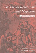 French Revolution & Napoleon: A Sourcebook by Philip Dwyer
