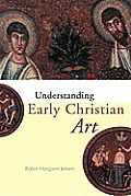 Understanding Early Christian Art (00 Edition)