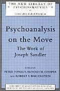 Psychoanalysis on the Move: The Work of Joseph Sandler