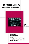 The Political Economy of China's Provinces: Competitive and Comparative Advantage