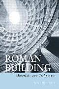 Roman Building; Materials and Techniques