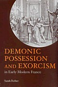 Demonic Possession and Exorcism in Early Modern France