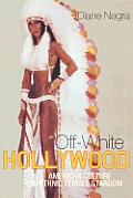 Off-White Hollywood: American Culture and Ethnic Female Stardom