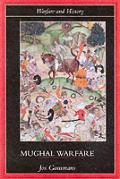 Mughal Warfare: Indian Frontiers...