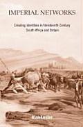 Imperial Networks: Creating Identities in Nineteenth-Century South Africa and Britain
