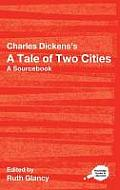 Charles Dickens's a Tale of Two Cities a Sourcebook: