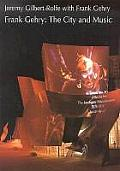 Frank Gehry The City & The Music