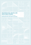 Mathematical Modelling with Case Studies: A Differential Equation Approach Using Maple