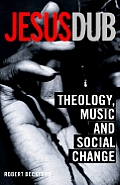Jesus Dub: Theology, Music and Social Change