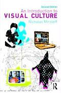Introduction To Visual Culture (2ND 09 Edition)