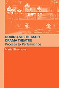Dodin and the Maly Drama Theatre; Process to Performance