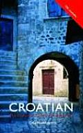 Colloquial Croatian: The Complete Course for Beginners (Colloquial) Cover