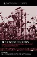 In the Nature of Cities Urban Political Ecology & the Politics of Urban Metabolism