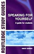 Speaking for Yourself: A Guide for Students to Effective Communication Cover